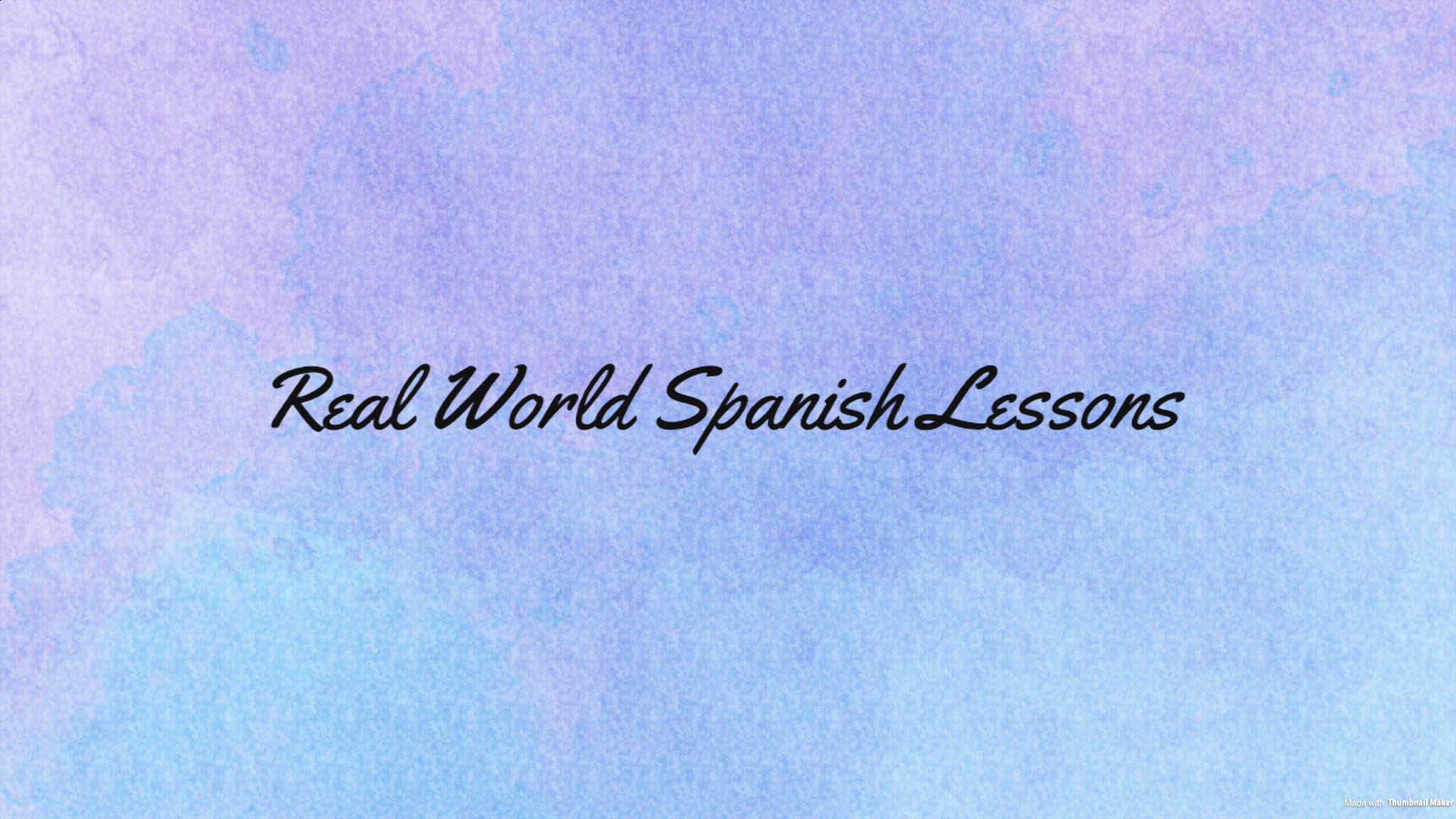 Real World Spanish Lessons